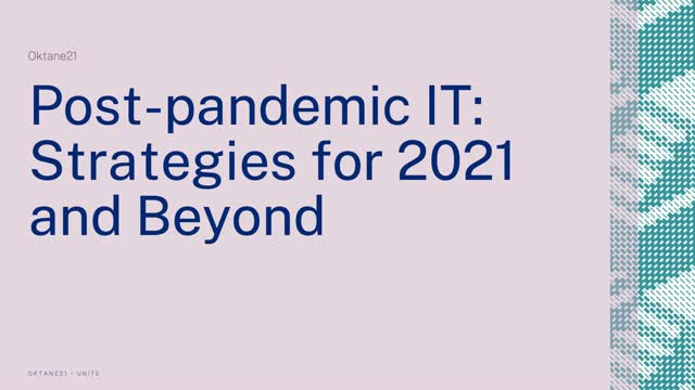 Post-pandemic IT: Strategies for 2021 and Beyond