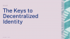 The Keys to Decentralised Identity
