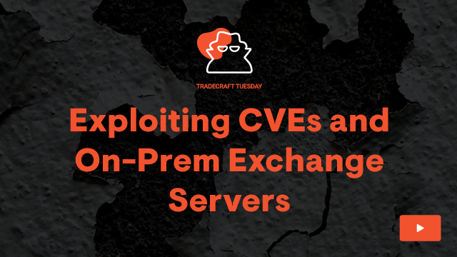 Exploiting CVEs and On-Prem Exchange Servers