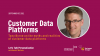 Customer Data Platforms and Personalized Content Experiences