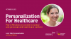 Personalization for Healthcare Content