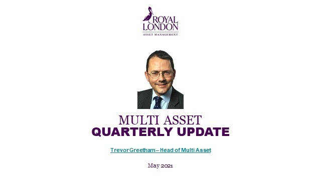 Multi Asset quarterly update May 2021