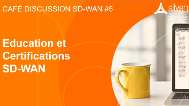 Café Discussion SD-WAN #5: Education et Certifications SD-WAN