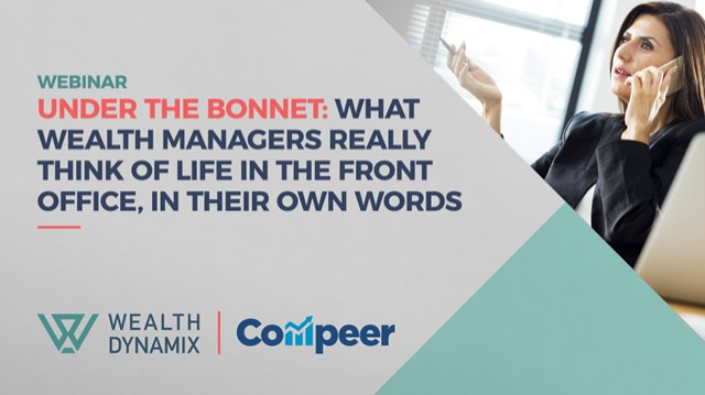 Under the Bonnet: What wealth managers really think of life in the front office