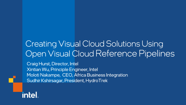 Creating Visual Cloud Solutions Using Open Visual Cloud Reference Pipelines