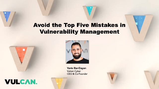 Top Mistakes Everybody Makes in Vulnerability Management and How to Avoid Them