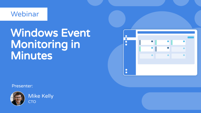 Windows Event Monitoring in Minutes