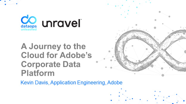 DataOps Unleashed -  A Journey to the Cloud for Adobe's Corporate Data Platform