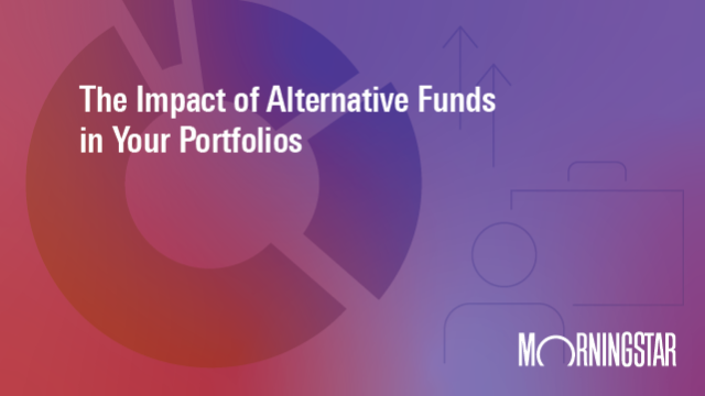 The Impact of Alternative Funds in Your Portfolios