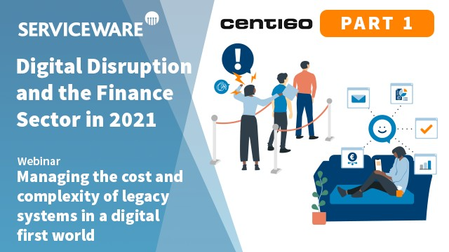 Digital Disruption in Finance P1:Manage the cost & complexity of legacy systems