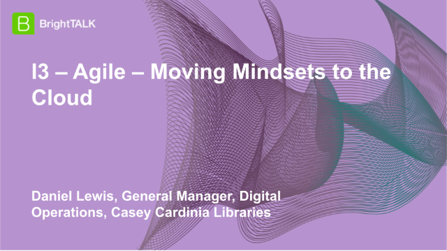 I3 – Agile – Moving Mindsets to the Cloud