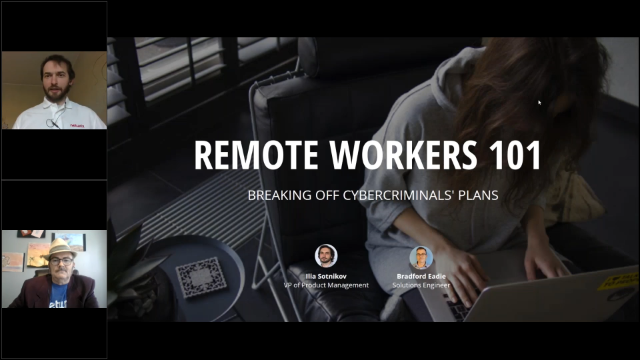 Remote Workers 101: Breaking Off Cybercriminals' Plans