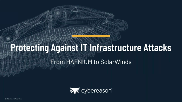 Protecting Against Infrastructure Attacks: From HAFNIUM to SolarWinds
