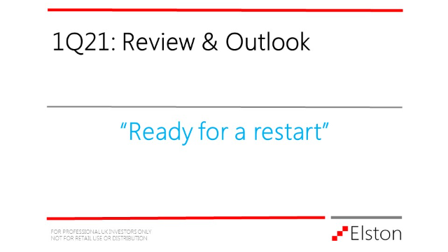 Elston: 1Q21 Review & Outlook: Ready for a Restart