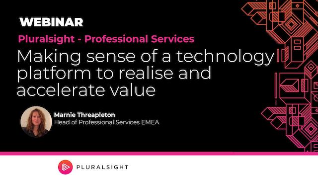 Making sense of a technology platform to realise and accelerate value