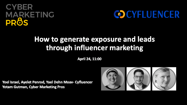 How to generate exposure and leads through Cybersecurity influencer marketing