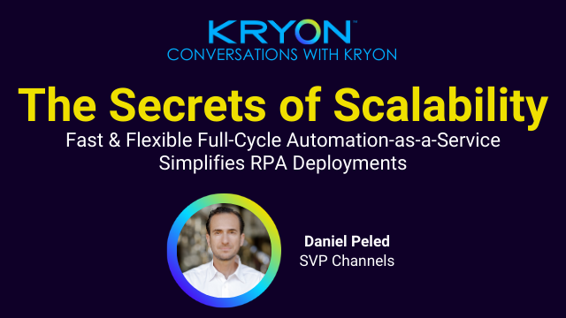 The Secrets of Scalability: Full-Cycle Automation-aaS Simplifies RPA Deployments