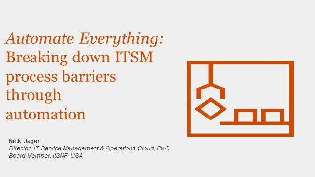 Automate Everything: Breaking down ITSM process barriers through automation