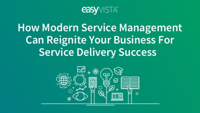 How Modern Service Management Reignites Business for Service Delivery Success