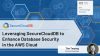 Leveraging SecureCloudDB to Enhance Database Security in the AWS Cloud
