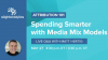 Attribution 101 | Spending Smarter with a Media Mix Model