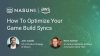 How To Optimize Your Game Build Syncs