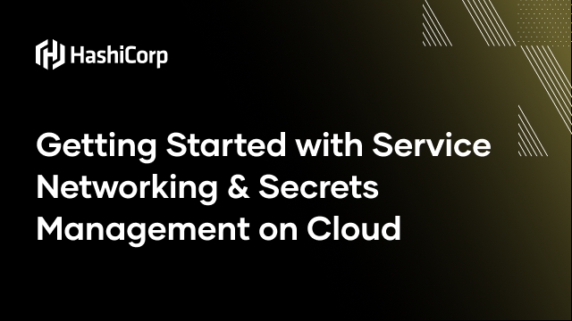 Getting Started with Service Networking & Secrets Management on Cloud
