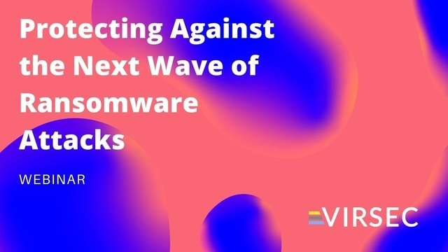Protecting Against the Next Wave of Ransomware Attacks