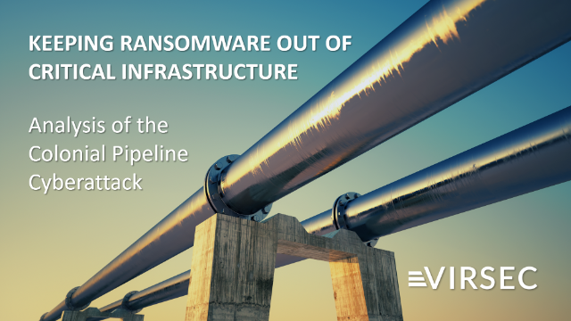 Keeping Ransomware out of Critical Infrastructure: Colonial Pipeline Attack