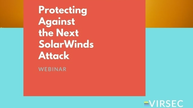 Protecting Against the Next SolarWinds Attack