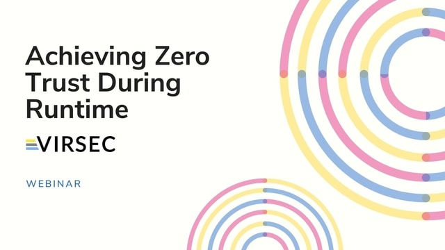 Achieving Zero Trust During Runtime