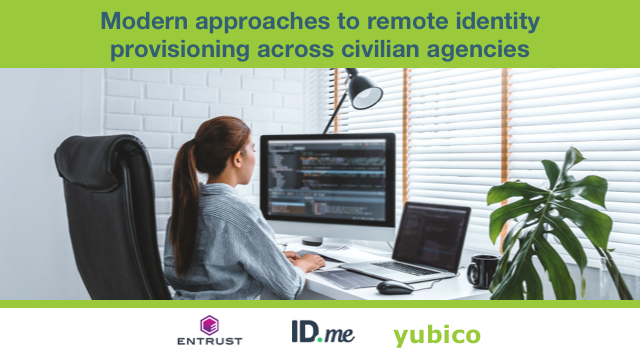 Modern approaches to remote identity provisioning across civilian agencies