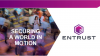 Entrust - Securing a World in Motion