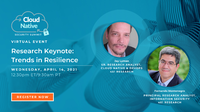Cloud Native Security Summit 2021 - Research Keynote: Trends in Resilience