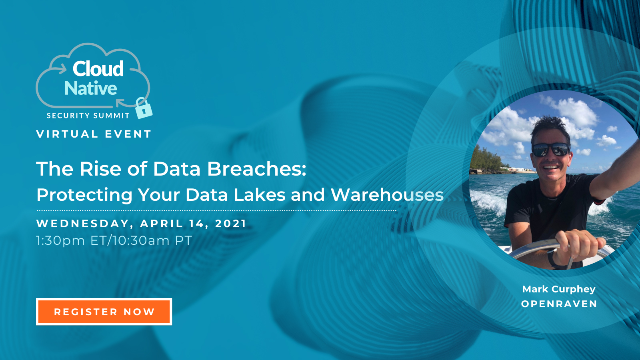 Cloud Native Security Summit 2021 - The Rise of Data Breaches