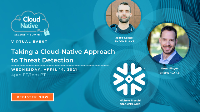 Cloud Native Security Summit 2021 - A Cloud-Native Approach to Threat Detection