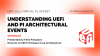 Understanding UEFI and PI Architectural Events