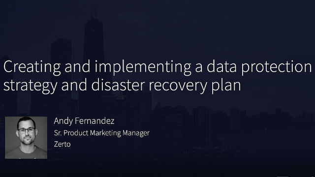 Creating and Implementing a Data Protection Strategy and Disaster Recovery Plan