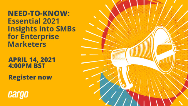 Need-to-Know: Essential 2021 insights into SMBs for Enterprise Marketers