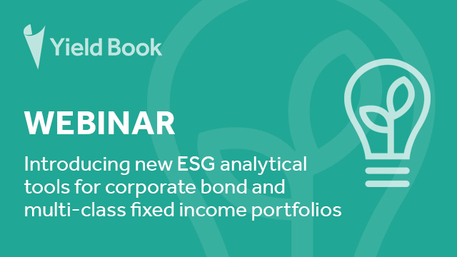 Introducing ESG analytical tools for corporate bond & multi-class fixed income