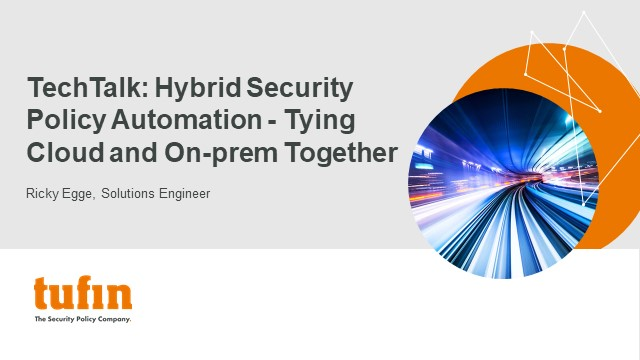 TechTalk: Hybrid Security Policy Automation - Tying Cloud and On-prem Together