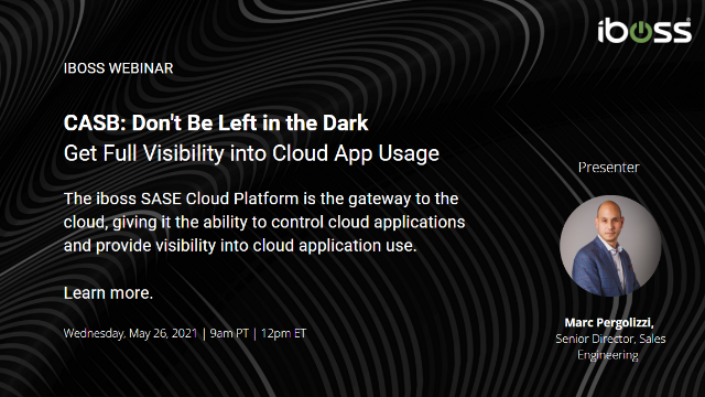 CASB: Don't be Left in the Dark. Get Full Visibility into Cloud App Usage