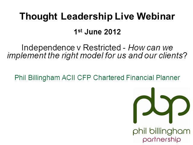 Independence v Restricted - Implementing the right model for us and our clients