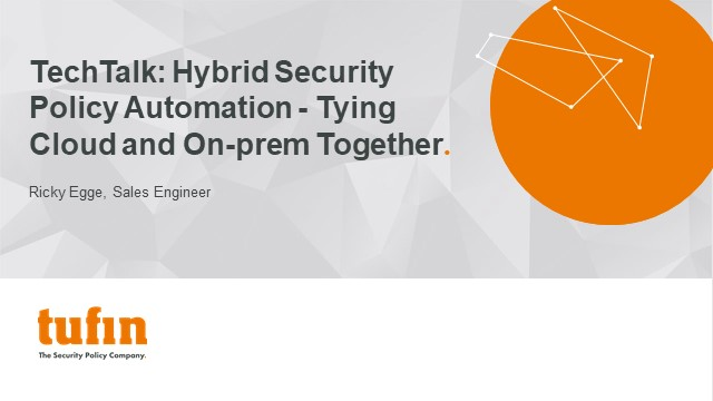 TechTalk: Security Policy Automation for Hybrid-Tying Cloud and On-prem Together