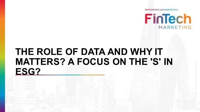 The Role of Data and Why it Matters? A Focus on the 'S' in ESG