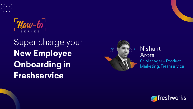 How to: Super charge your New Employee Onboarding in Freshservice