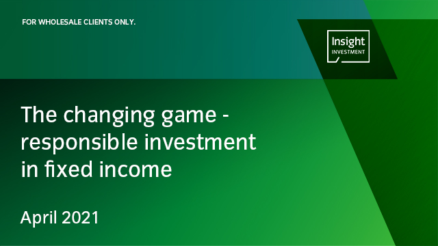 The changing game - responsible investment in fixed income