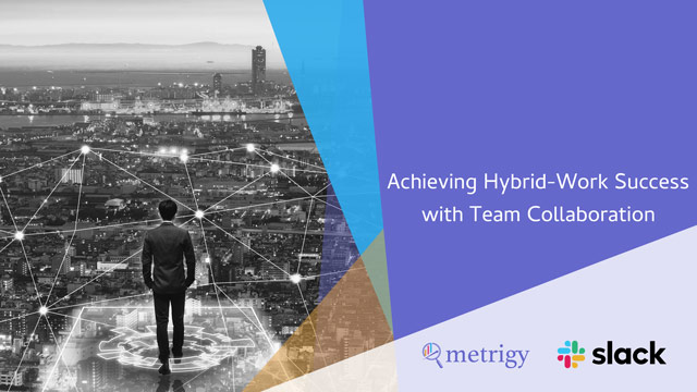 Achieving Hybrid-Work Success with Team Collaboration