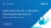 Agile Security for a Dynamic Distributed Workforce: VMware Cloud Web Security