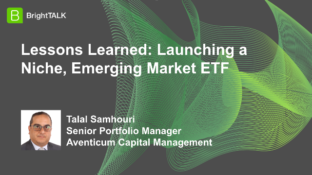 Lessons Learned: Launching a Niche, Emerging Market ETF